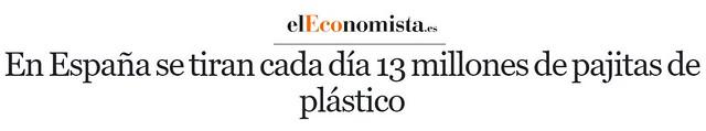 Es España se tiran cada día 13 millones de pajitas de plástico (Titular en El Economista)