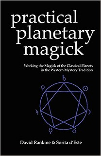 Practical planetary magick : working the magick of the classical planets in the western mystery - Sorita D'Este, David Rankine