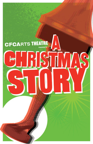 "The CFCArts Theatre presents ""A Christmas Story"""