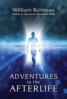 Adventures in the Afterlife - William Buhlman