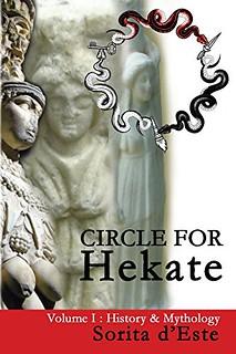 Circle for Hekate - Volume I: History & Mythology - Sorita d'Este