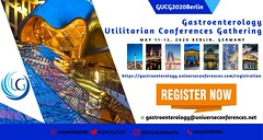 GUCG2020Berlin, Gastroenterology Utilitarian Conferences, May 11-12, 2020, Berlin, Germany, Hurry up register now