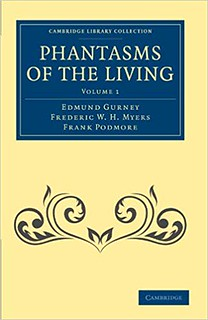 Phantasms of the Living – Gurney, Edmund, Frederic W. H. Meyers and Frank Podmore.