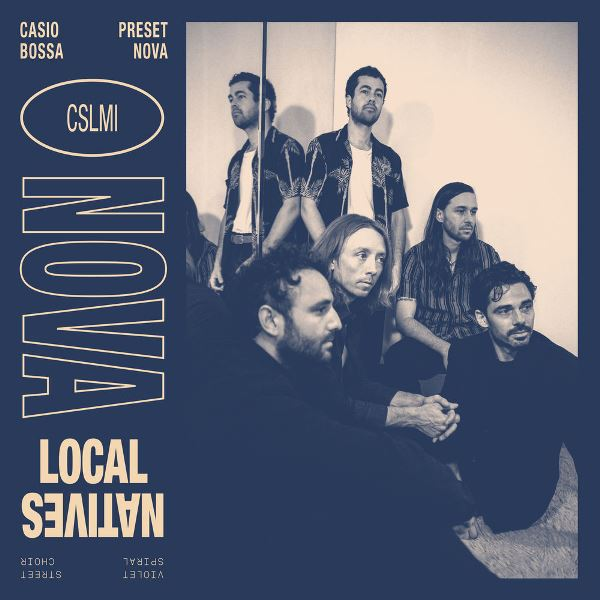 Local Natives - Nova