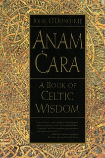 Anam Cara: A Book of Celtic Wisdom - John O'Donohue