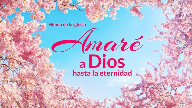 Amaré a Dios hasta la eternidad