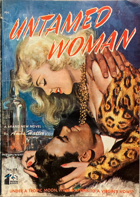 Untamed Woman by Amos Hatter. Quarter Books No. 88, Paperback Original (1951). Digest size. Uncredited cover art.