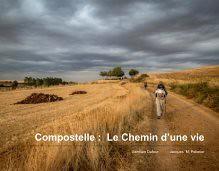 Compostelle- Le Chemin d'une vie