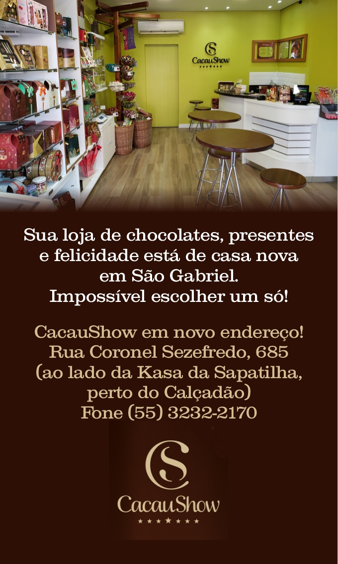 CacauShow em novo endereço em São Gabriel. Venha conferir!