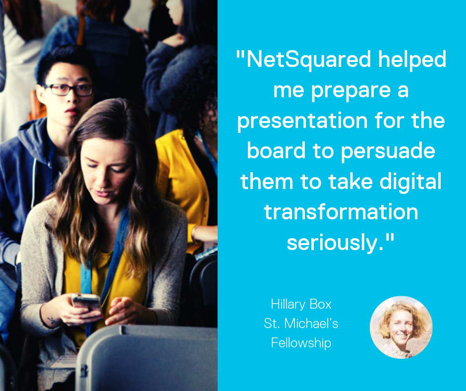 NetSquared testimonial — NetSquared helped me prepare a presentation for the board to persuade them to take digital transformation seriously