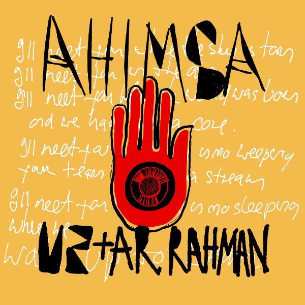 U2 And A. R. Rahman - Ahimsa