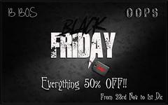 B BOS & OOPS! BLACK FRIDAY