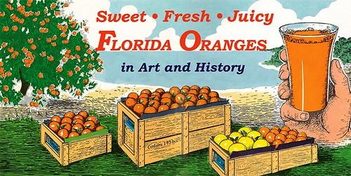Sweet, Fresh, Juicy: Florida Oranges in Art and History