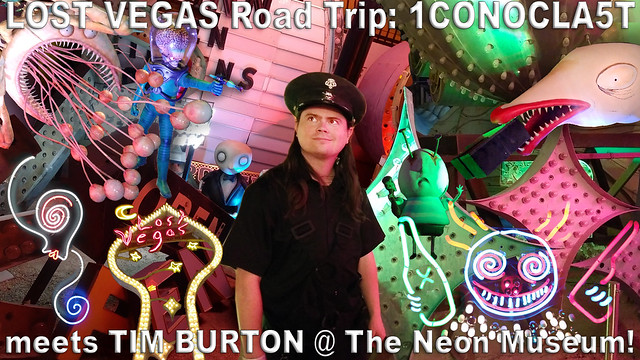 Lost Vegas Road Trip: 1CONOCLA5T meets Tim Burton at the Neon Museum!