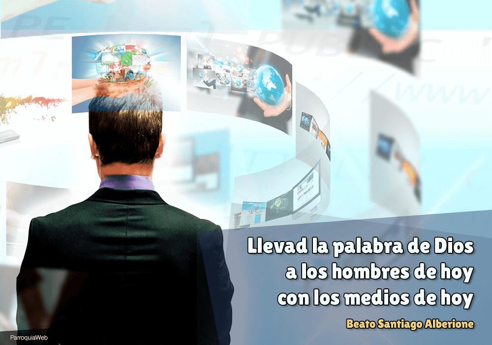 Llevad la palabra de Dios a los hombres de hoy con los medios de hoy - Beato Santiago Alberione