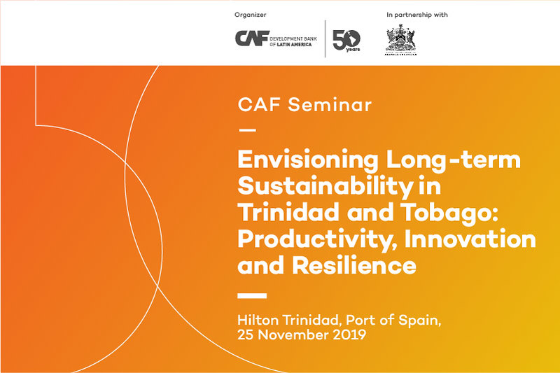 "CAF Seminar ""Envisioning long-term sustainability in Trinidad and Tobago: productivity, innovation and resilience"""