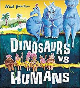 Matt Robertson, Dinosaurs vs Humans