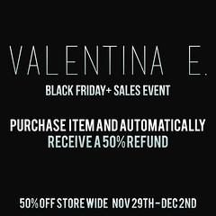Valentina E. Black Friday Sale 50% OFF Store Wide