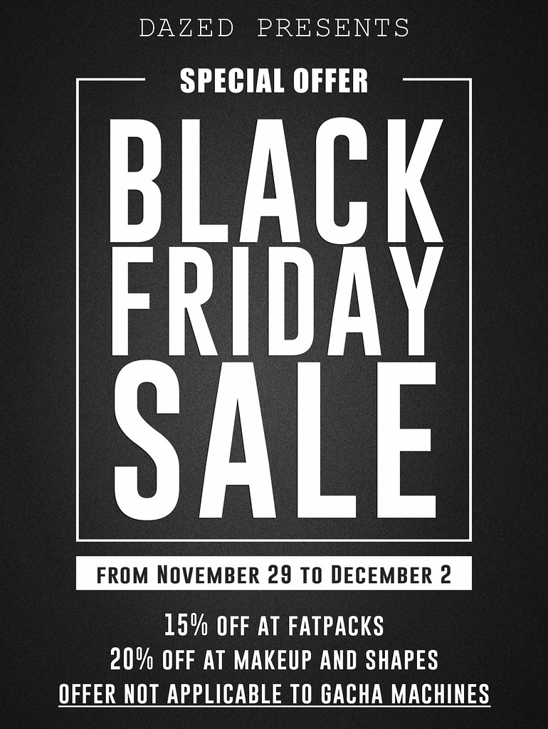 DAZED. & BLACK FRIDAY SALE