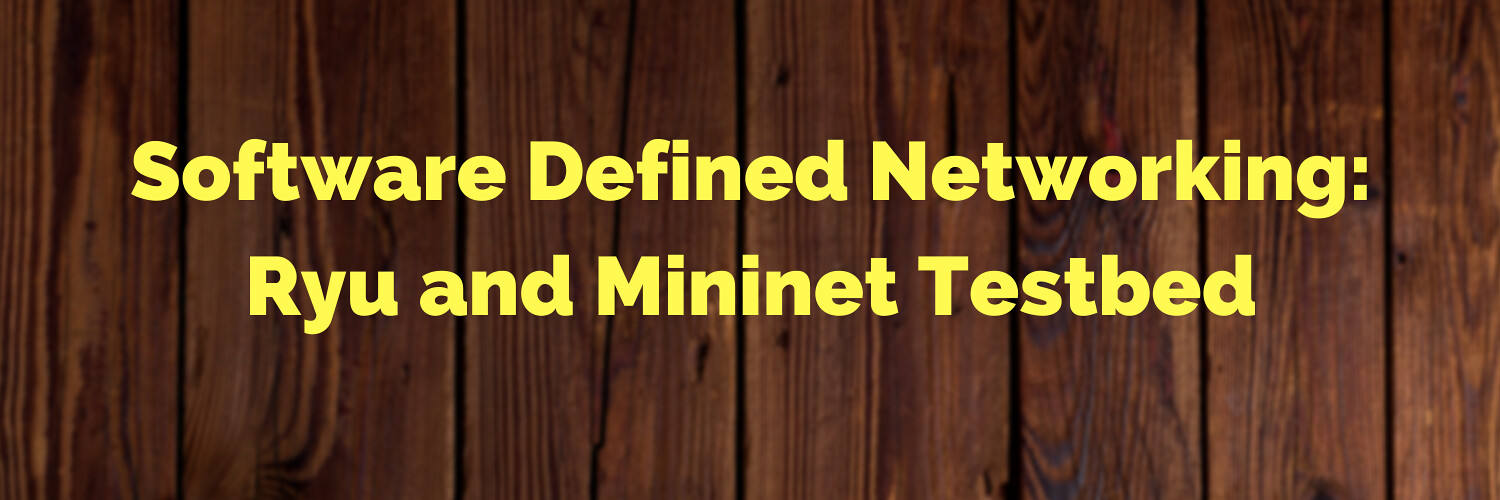 Software Defined Network: Mininet with Ryu Controller