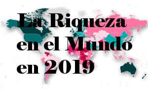La Riqueza en el Mundo en 2019