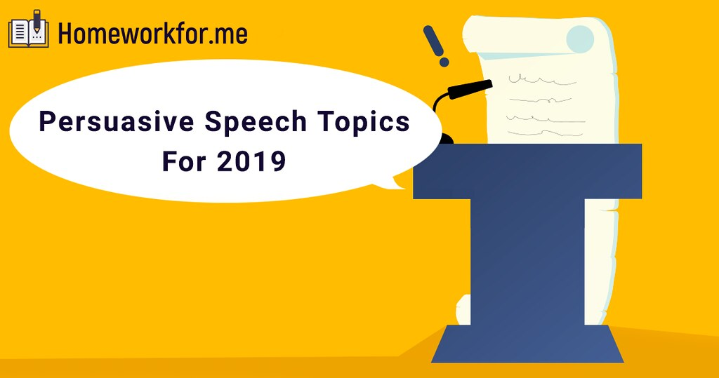 Persuasive Speech Topics For 2019