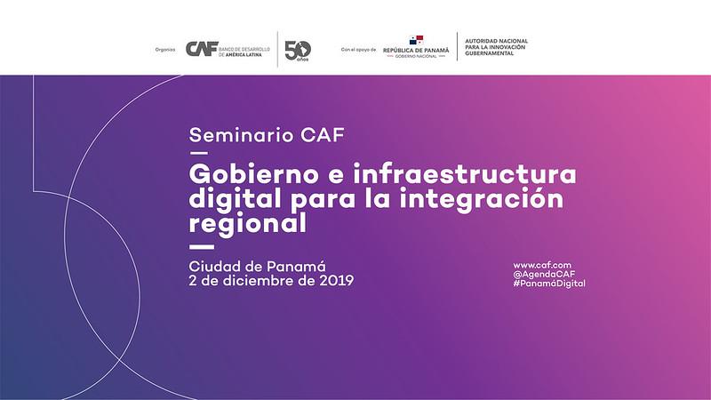 Seminario CAF: Gobierno e infraestructura digital para la integración regional