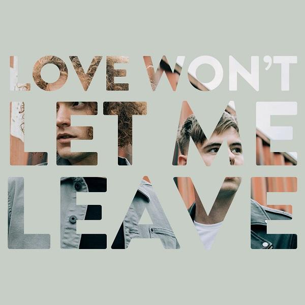 Seafret - Love Won't Let Me Leave
