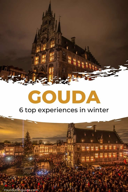 Gouda, The Netherlands: 6 top eperiences in winter | Your Dutch Guide