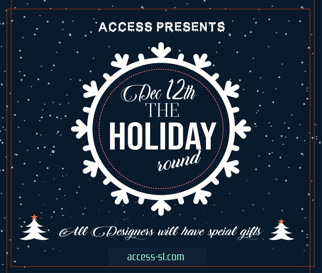 ACCESS Holiday Round – December 12th – Jan 8th