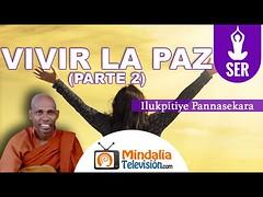 Vivir la paz, por Ilukpitiye Pannasekara PARTE 2