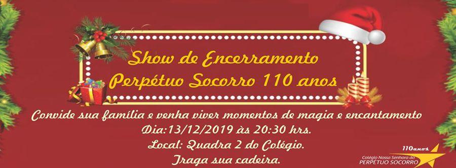 Prestigie o Show de Encerramento do Ano do Colégio Perpétuo Socorro - 13 de dezembro, às 20h30