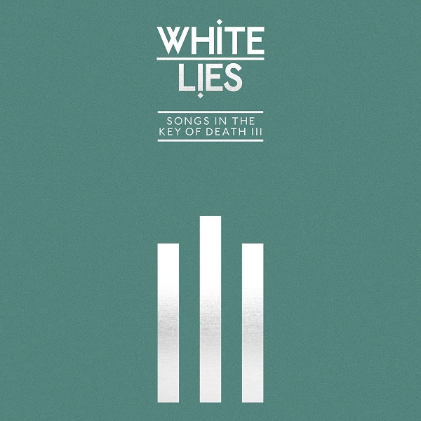 White Lies - Songs In The Key Of Death Pt. III