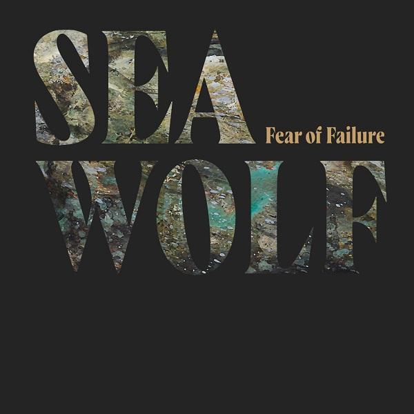 Sea Wolf - Fear Of Failure