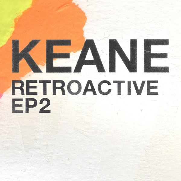 Keane - Retroactive EP2