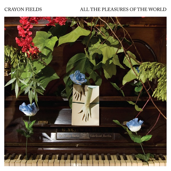 Crayon Fields - All The Pleasurse Of The World
