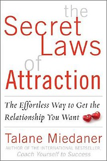 The Secret Laws of Attraction: The Effortless Way to Get the Relationship You Want - Talane Miedaner