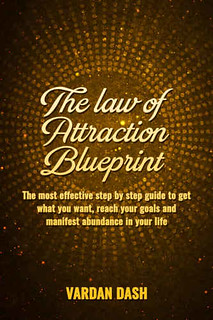 The Law of Attraction Blueprint – Vardan Dash