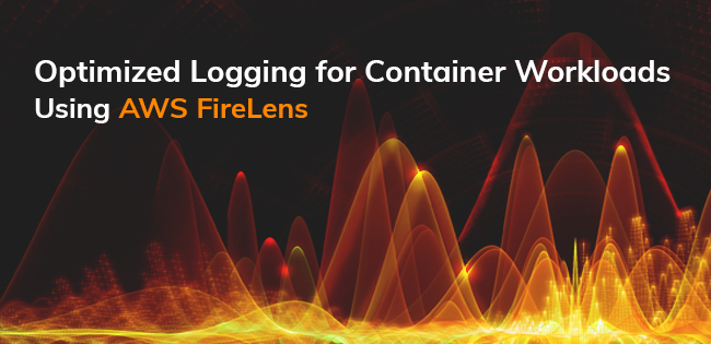 Amazon宣佈AWS FireLens容量日誌整合管理服務