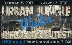 URBAN JUNGLE WINTER 2019 PHOTO CONTEST Dec. 13th - Jan. 3rd