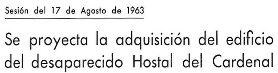 Noticia de las gestiones de la Diputación para llevar al Hostal del Cardenal la sede de la Sección femenina, en agosto de 1963