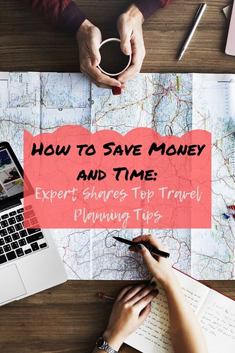 How to Save Money and Time: Expert Shares Top Travel Planning Tips