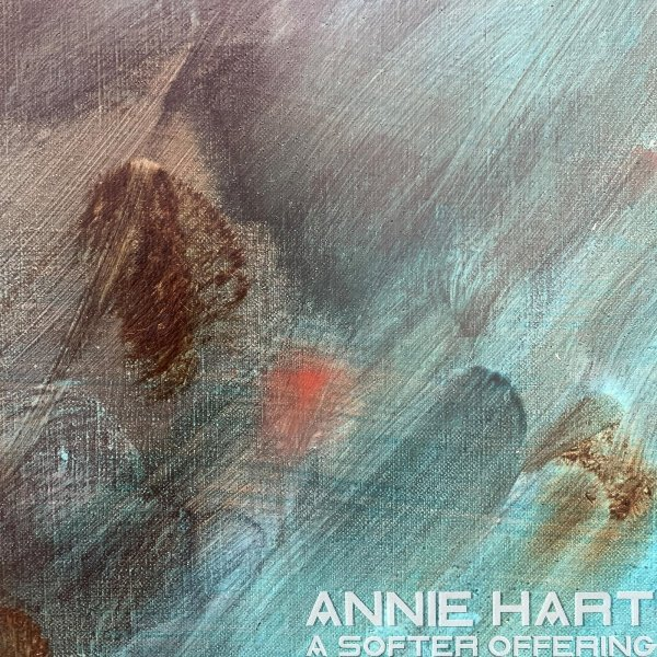 Annie Hart - A Softer Offering