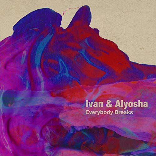 Ivan And Alyosha - Everybody Breaks