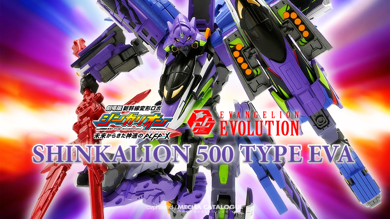 Because EVA: Evangelion Evolution Shinkalion 500 Type EVA