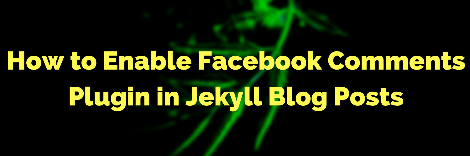 How to Enable Facebook Comments Plugin in Jekyll Blog Posts