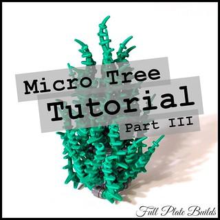 Micro Tree Tutorial Part III (1 of 6)