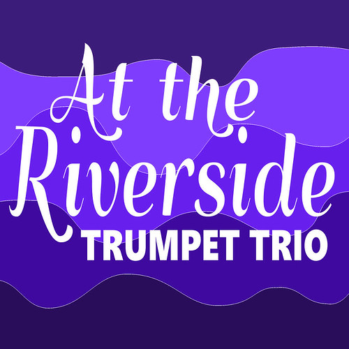 At the Riverside for Trumpet Trio