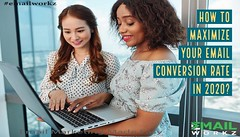 How To Maximize Your Email Conversion Rate In 2020?