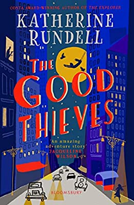 Katherine Rundell, The Good Thieves